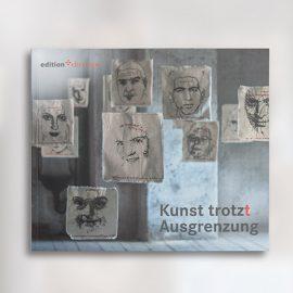 Kunst trotzt Ausgrenzung – Katalog zur Ausstellung erschienen.